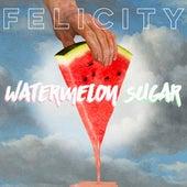 Watermelon Sugar de Felicity