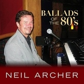 Ballads of the 80's by Neil Archer