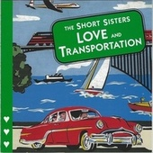 Love and Transportation by The Short Sisters