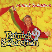 Magick Sebastien de Patrick Sébastien