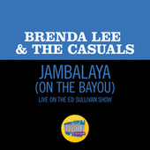 Jambalaya (On The Bayou) (Live On The Ed Sullivan Show, May 12, 1963) von Brenda Lee