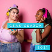 Csak Csajok 2021 by Various Artists