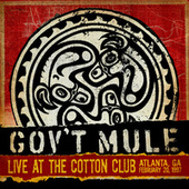 Live at the Cotton Club, Atlanta, Ga, February 20, 1997 de Gov't Mule
