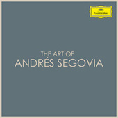 The Art of Andrés Segovia by Andres Segovia