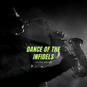 Dance of the Infidels by Various Artists