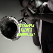 Wherever There's Moonlight de Various Artists