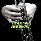 I Lost My Gal From Memphis by Various Artists