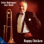Happy Chicken de Felix Rodriguez Jazz Band