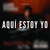 Aquí Estoy Yo (Cover) de Federico Friedmann
