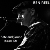 Safe and Sound (feat. Will Kimbrough, Garry Tallent & Ewan Hutchings) (Single version) by Ben Reel