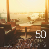 50 Top Original Lounge Anthems by Various Artists