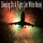 Sleeping On A Flight (Jet White Noise) by Color Noise Therapy