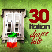 30 Italian Dance Hits by Various Artists