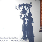 Gamelan of Central Java - 33 Court Music Gems de Musicians of Kraton Surakarta