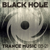Black Hole Trance Music 03-21 by Various Artists