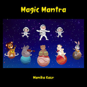 Magic Mantra by Manika Kaur