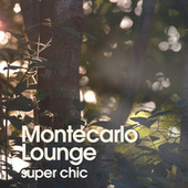 Montecarlo Lounge Super Chic von Various Artists