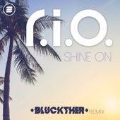 Shine On (Bluckther Remix) von R.I.O.