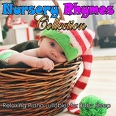 Nursery Rhymes Collection: Relaxing Piano Lullabies for Baby Sleep by Baby Sleep Music Academy