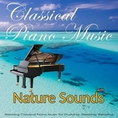Classical Piano Music with Nature Sounds:  Relaxing Classical Music for Studying, Sleeping, Relaxing de Classical Music for Studying DEA Channel