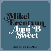 Ángel en llamas (feat. Anni B Sweet) de Mikel Erentxun