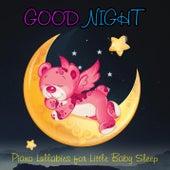 Good Night: Piano Lullabies for Little Baby Sleep by Sleeping Baby Songs