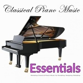 Classical Piano Music Essentials: Relaxing Classical Piano Music for Studying, Sleeping, Relaxing by Piano Music DEA Channel