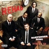 Bartender Song (aka Sittin' At A Bar) von Rehab