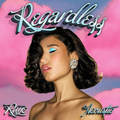 Regardless (Acoustic) van RAYE