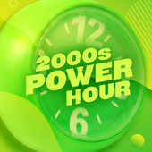 2000s Power Hour de Various Artists