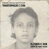 Pancada Motor: Transformação e Cura de DJ Tudo e sua gente de todo lugar