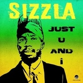 Just U and I by Sizzla