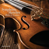 Symphonic Sketches by Walter J. Lindner