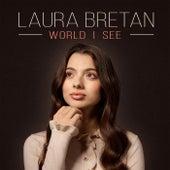 World I See de Laura Bretan