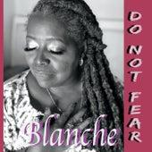 Do Not Fear von Blanche