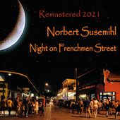 Night on Frenchmen Street (2021 Remaster) by Norbert Susemihl
