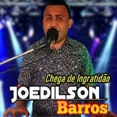 Chega de Ingratidão by Joedilson Barros