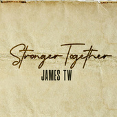Stronger Together by James TW