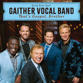 I Just Feel Like Something Good Is About To Happen de Gaither Vocal Band