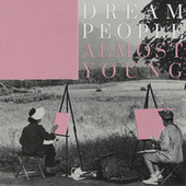Almost Young fra Dream People