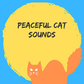 Peaceful Cat Sounds by Cat Music