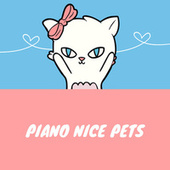 Piano Nice Pets by Cat Music
