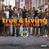True & Living by Blazin