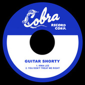 Irma Lee / You Don't Treat Me Right de Guitar Shorty