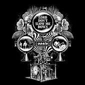Lord Don't Slow Me Down von Oasis