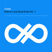 Detours and Dead Ends Vol. 1 by Caddy