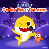 Go for Your Dreams by Pinkfong