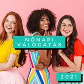 Nőnapi Válogatás 2021 by Various Artists