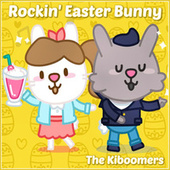 Rockin' Easter Bunny by The Kiboomers