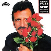 Stop and Smell the Roses fra Ringo Starr